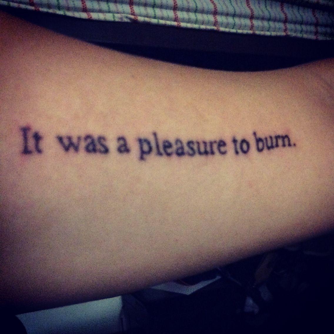 First sentence of fahrenheit 451 ray bradbury it was a for Fahrenheit 451 tattoo