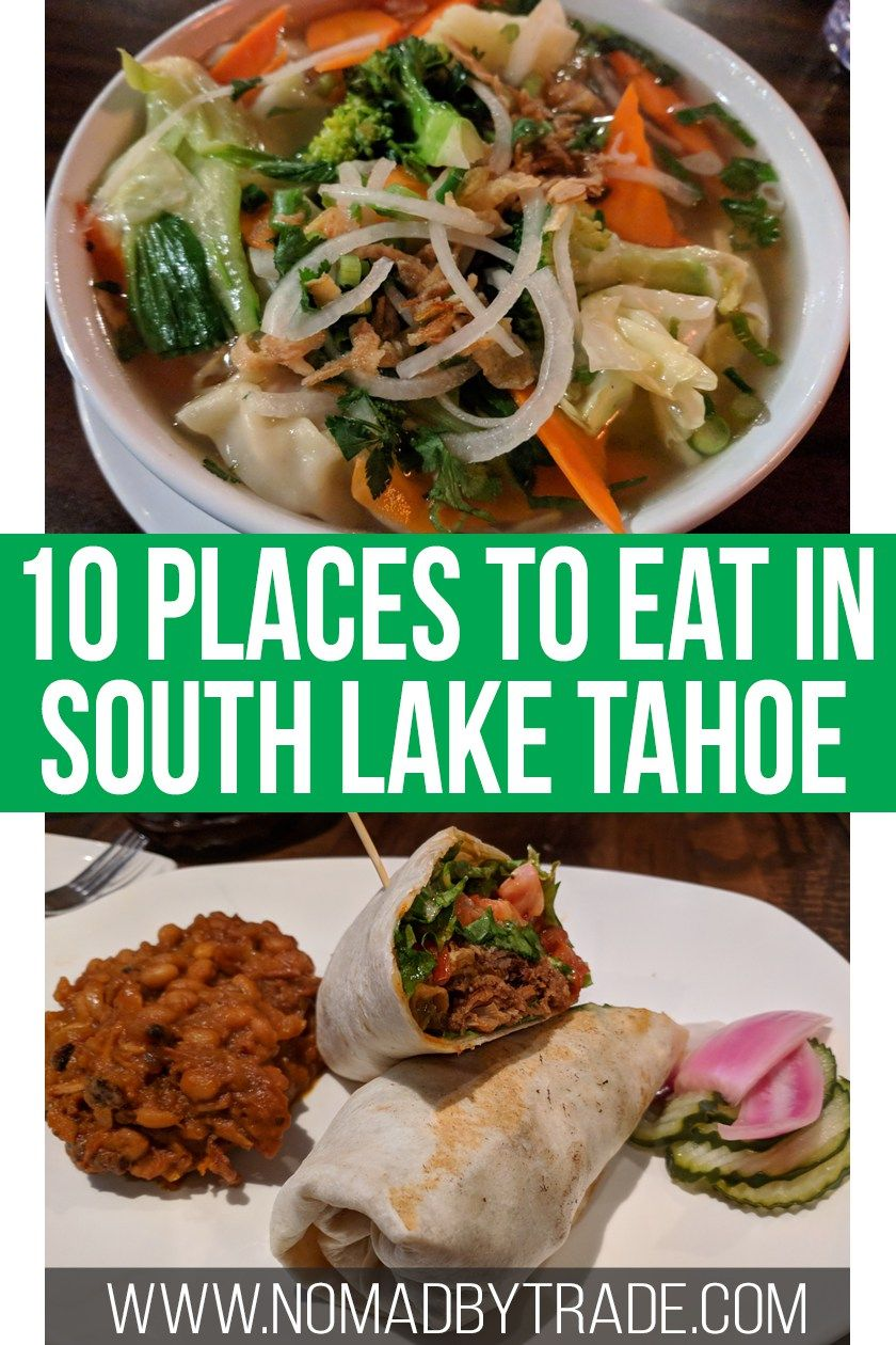 There Are Plenty Of South Lake Tahoe Restaurants To Pick From But Which Ones The Best Find In Serving Up
