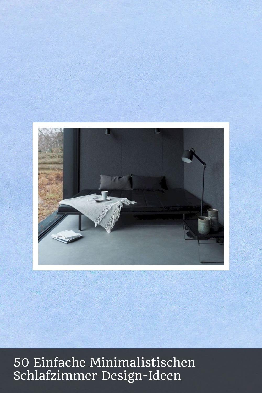 50 Einfache Minimalistischen Schlafzimmer Design Ideen Schlafzimmer Design Design Ideen Zimmer