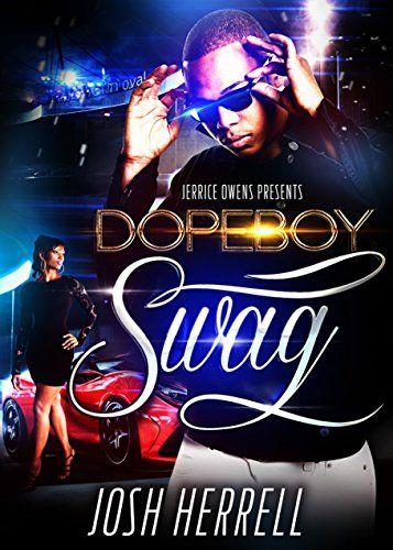 Dope Boy Swag by Jerrice Owens http://www.amazon.com/dp/B01BXFRLNE/ref=cm_sw_r_pi_dp_XRrYwb17J4691