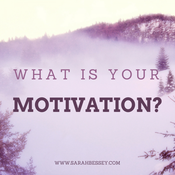 what is your motivation