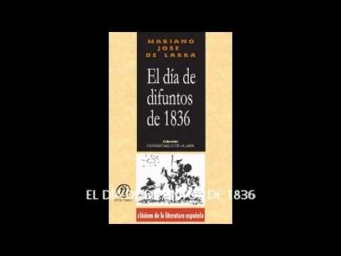 El Día De Difuntos De 1836 Articulos De Costumbres Mariano José De Larra Cada 2 De Noviembre De Cada Año Tenemos Un Recuerdo Par Difuntos Pepitos Mariana