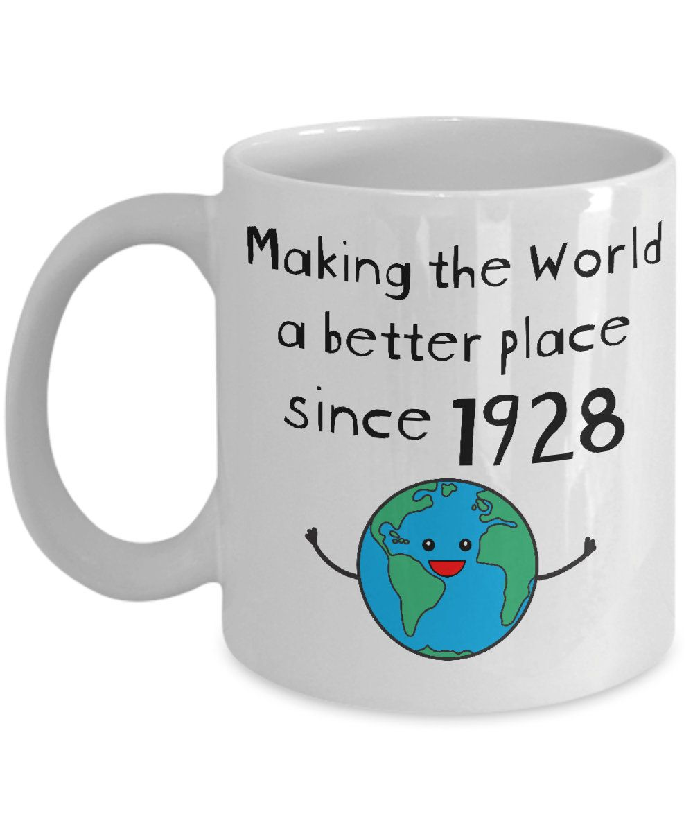 Making The World A Better Place Since 1928 Coffee Mug