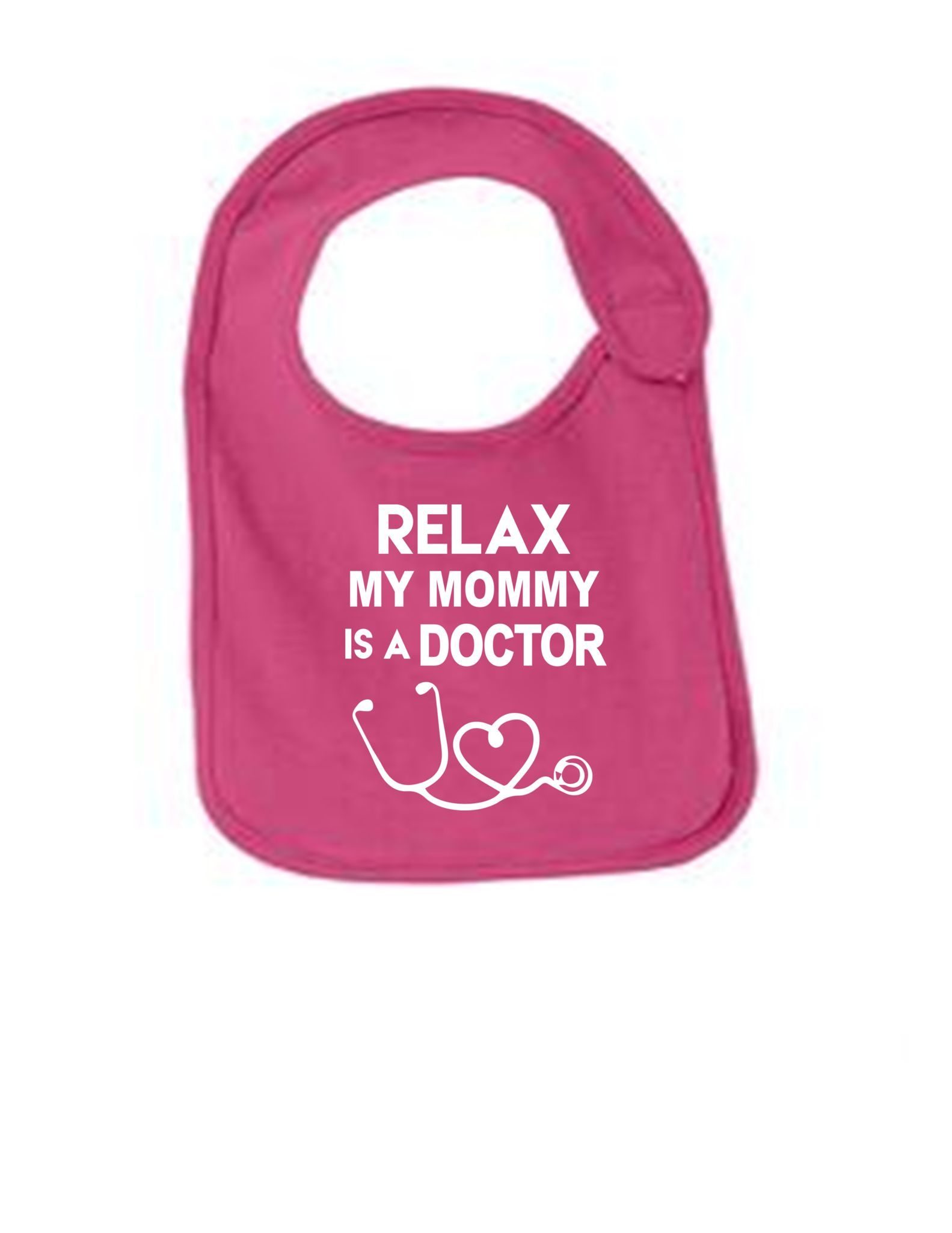 Relax My Mommy Is a Doctor Bib