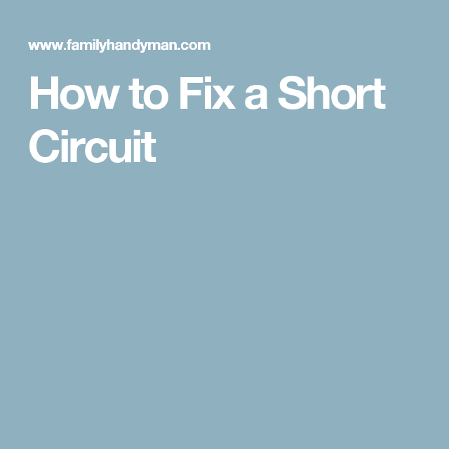 How To Fix An Electrical Short Circuit
