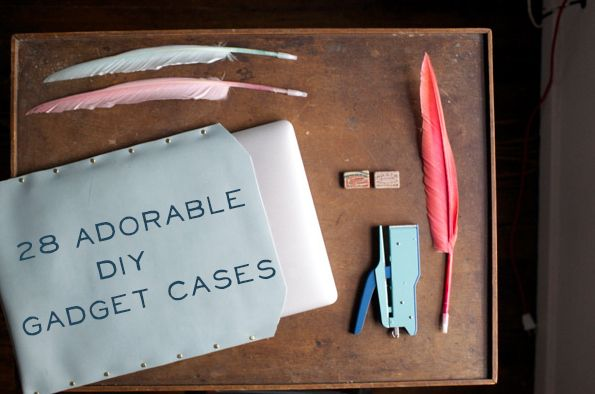 28 Adorable DIY Gadget& #160;Cases for smartphones, tablets, e-readres, and laptops