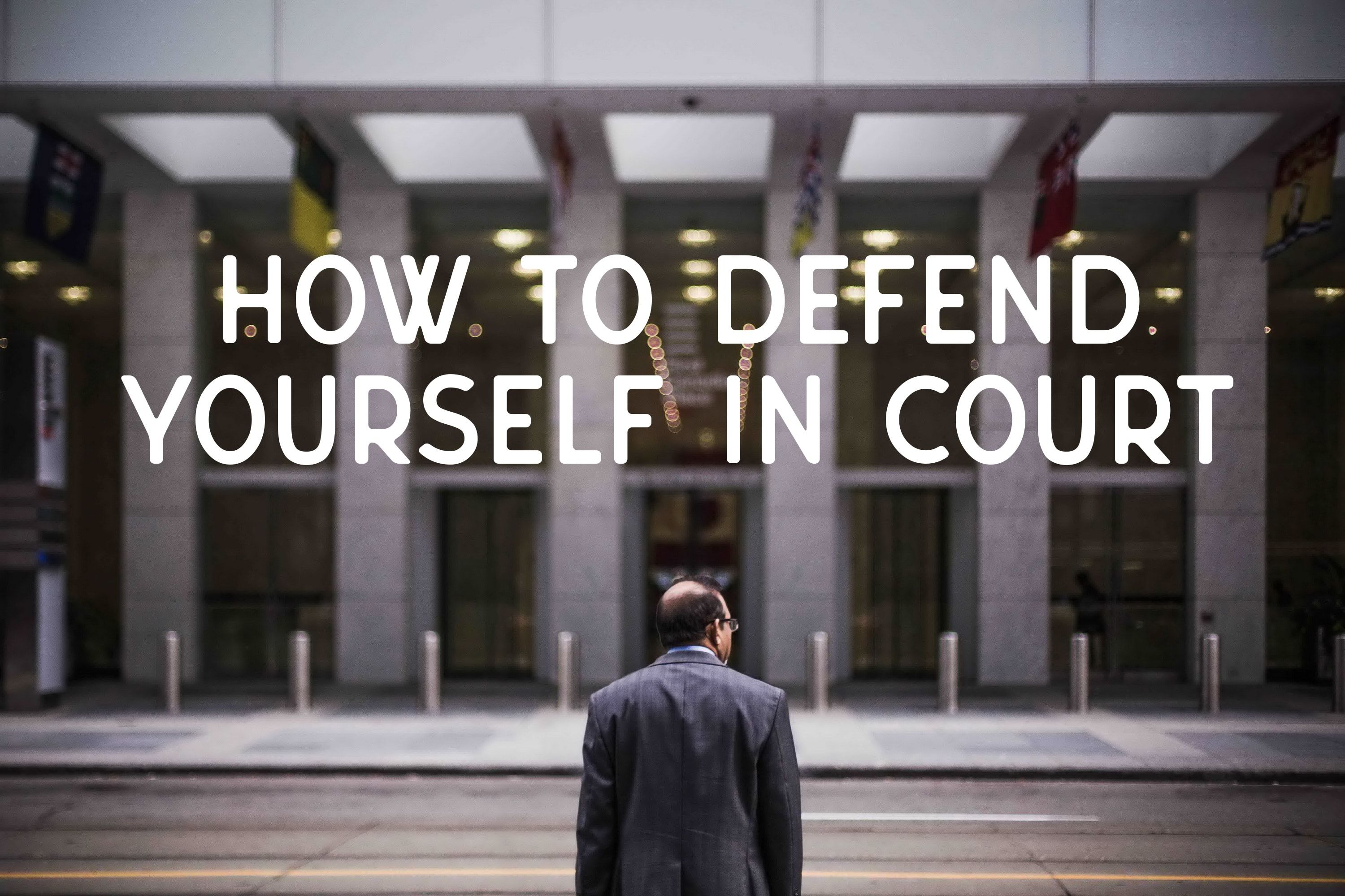 How to Defend Yourself in Court in 2020 How to defend