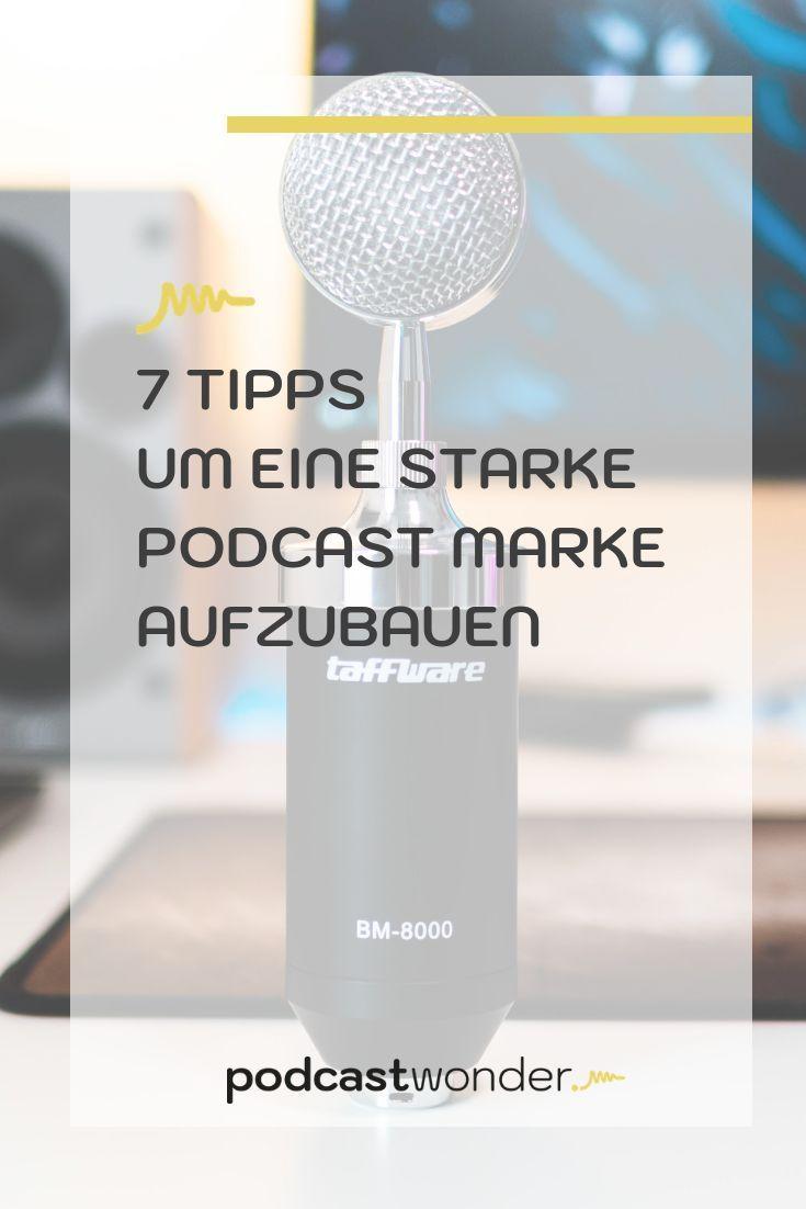 7 Tipps um eine starke Podcast Marke aufzubauen Podcast