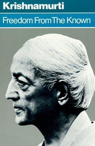 Krishnamurti Freedom From The Known Jiddu Krishnamurti Books