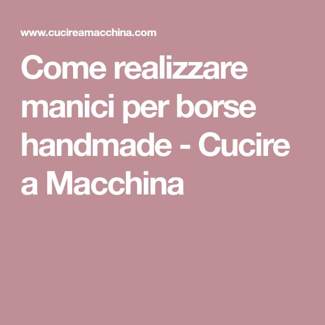 Photo of Come realizzare manici per borse handmade – Cucire a Macchina
