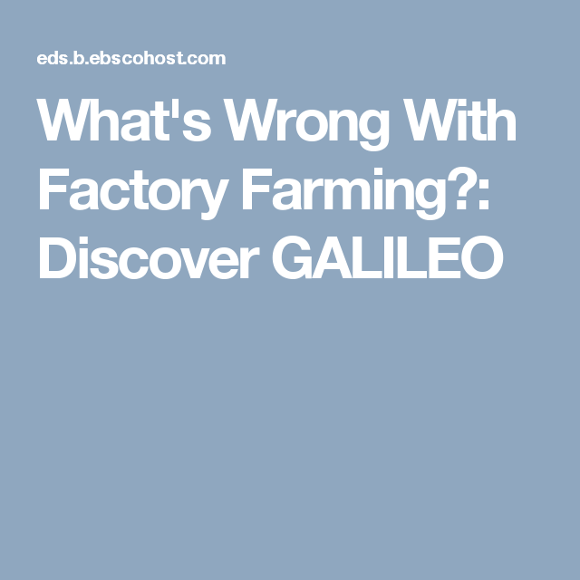 what s wrong factory farming discover galileo environment what s wrong factory farming discover galileo