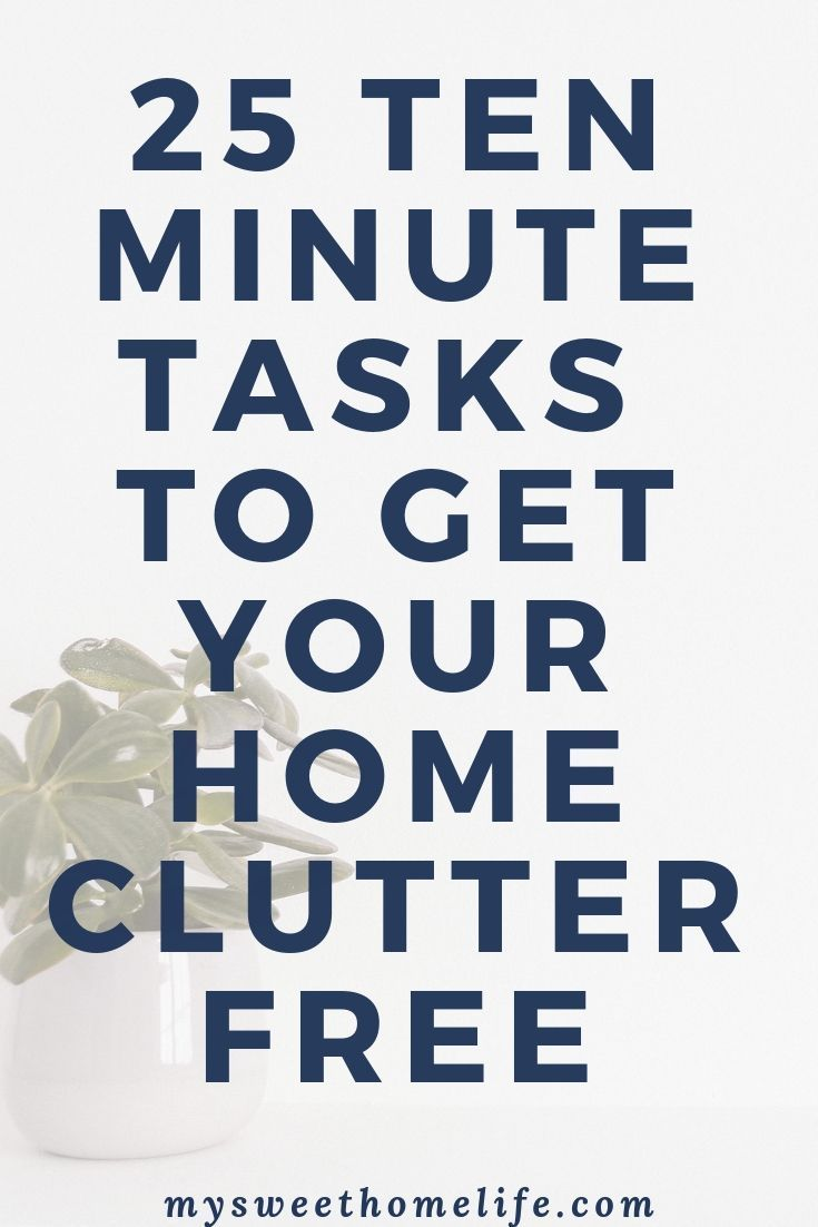 25 ten minute decluttering tasks #declutter