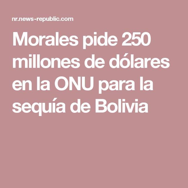 Morales pide 250 millones de dólares en la ONU para la sequía de Bolivia