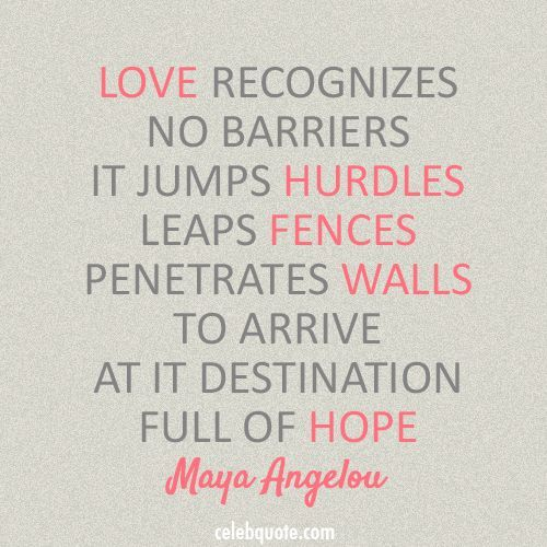 Charmant Nice Maya Angelou Quote (About Barriers, Hope, Love, Peace) Best Quotes