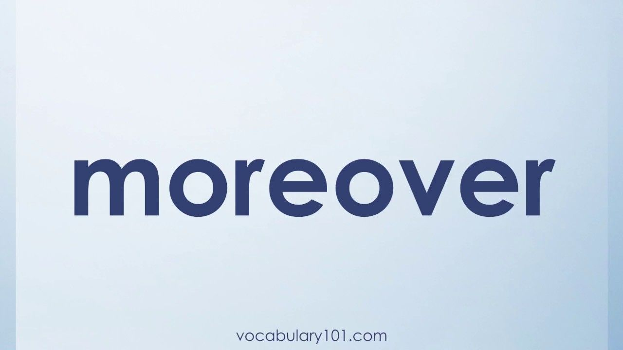 Moreover meaning and example sentence learn english vocabulary moreover meaning and example sentence learn english vocabulary word with definition stopboris Gallery