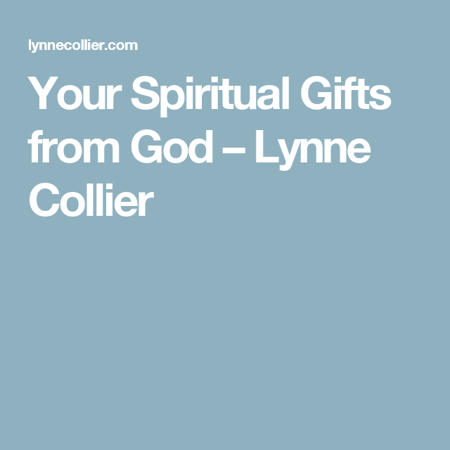 Your spiritual gifts from god lynne collier women ministry your spiritual gifts from god lynne collier negle Images