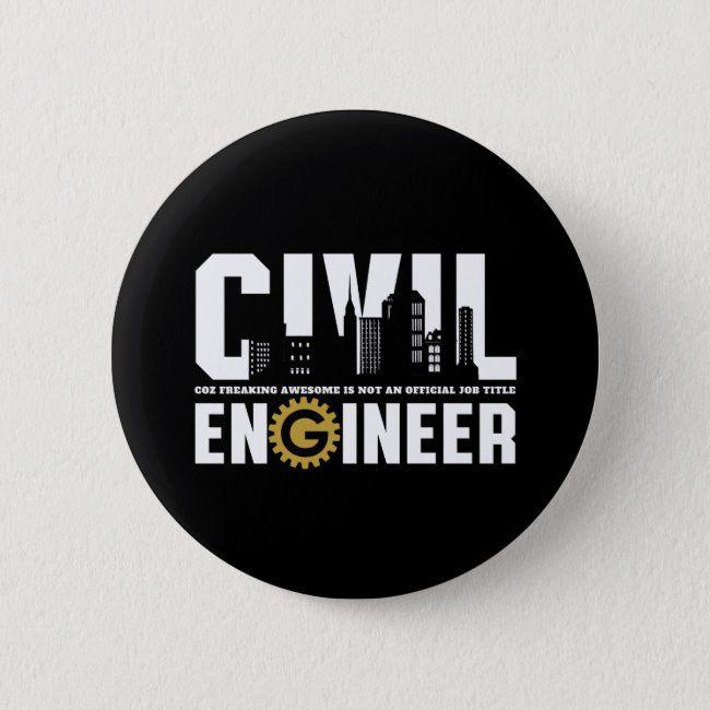 Funny Civil Engineer Civil Engineering Student Button Zazzle Com In 2021 Civil Engineering Engineering Student Engineering