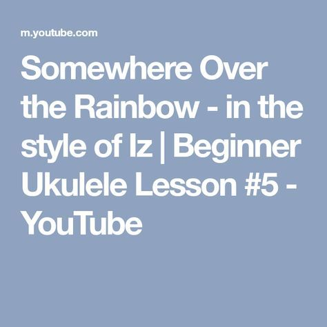Somewhere Over The Rainbow In The Style Of Iz Beginner Ukulele