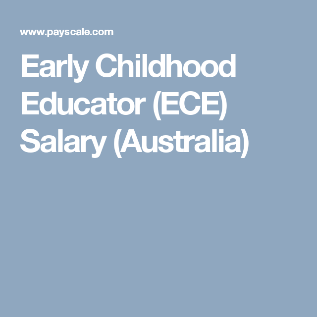 Early Childhood Educator Ece Salary Australia Early