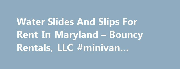 Water Slides And Slips For Rent In Maryland u2013 Bouncy Rentals, LLC - house rent slips