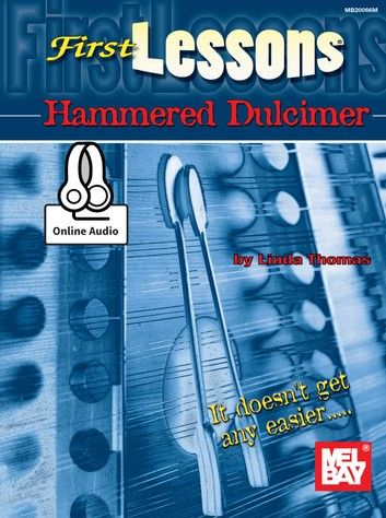 First Lessons Hammered Dulcimer Ebook By Linda Thomas Rakuten Kobo Hammered Dulcimer Dulcimer Dulcimer Instrument