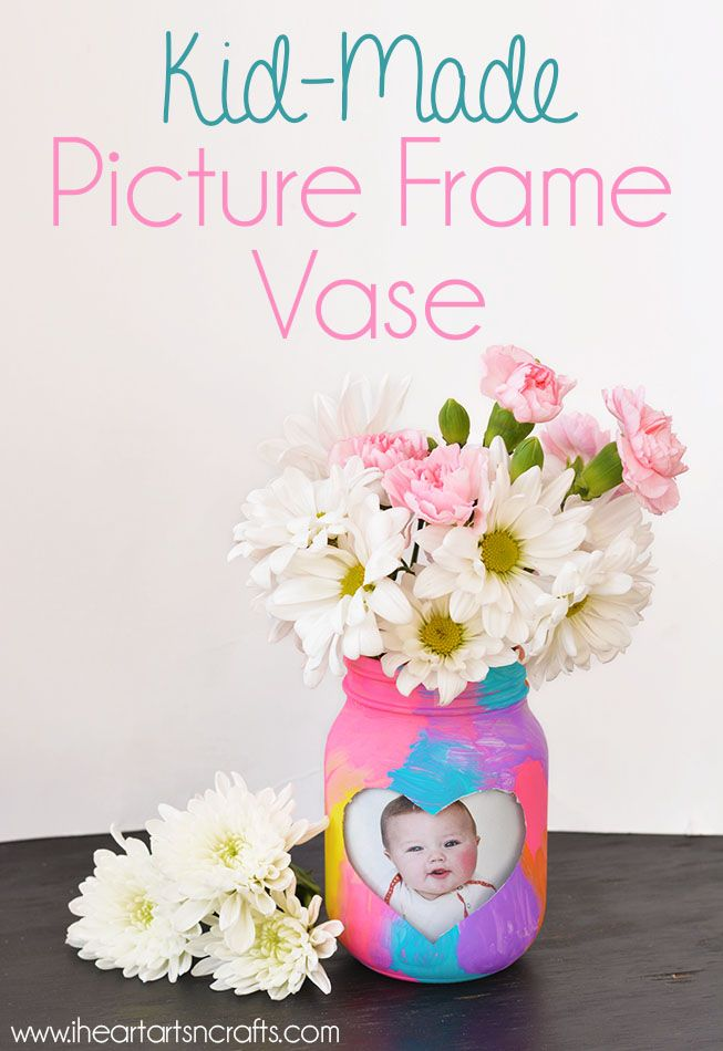 Kid Made Picture Frame Vase Diy Mother S Day Crafts Mason Jar Christmas Gifts Mothers Day Crafts