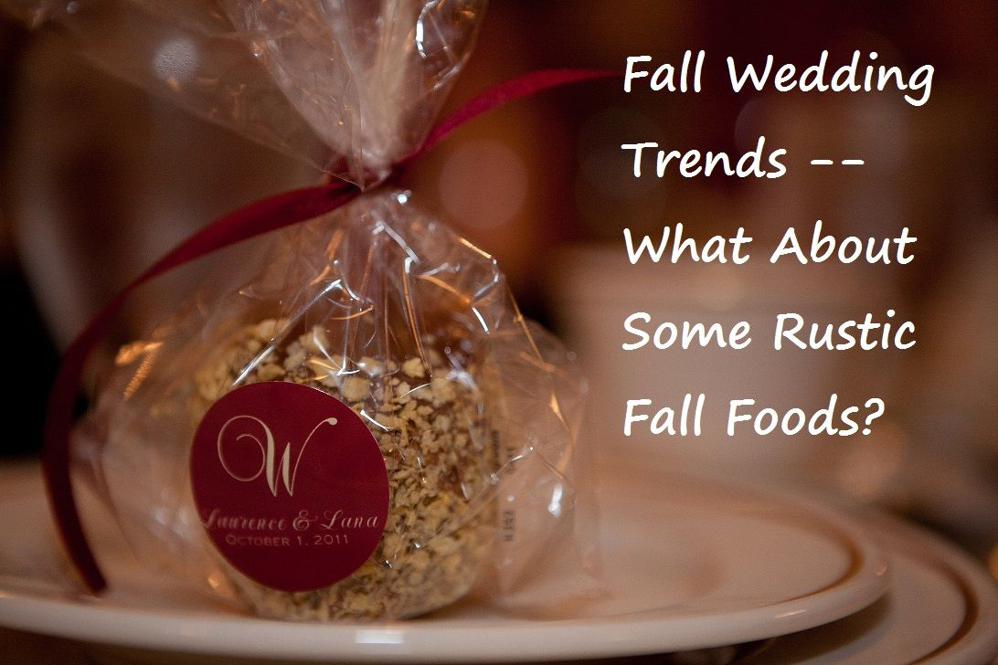 Thursday Trends -- Fall Weddings...What About Some Rustic Fall Food? | www.PerfectDayWeddingPlanners.com