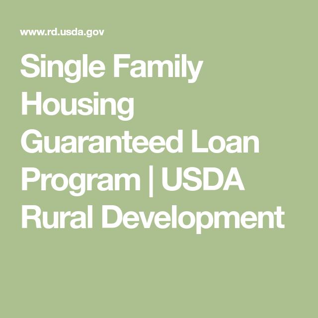 Single Family Housing Guaranteed Loan Program Usda Rural Development Guaranteed Loan Loan Family House