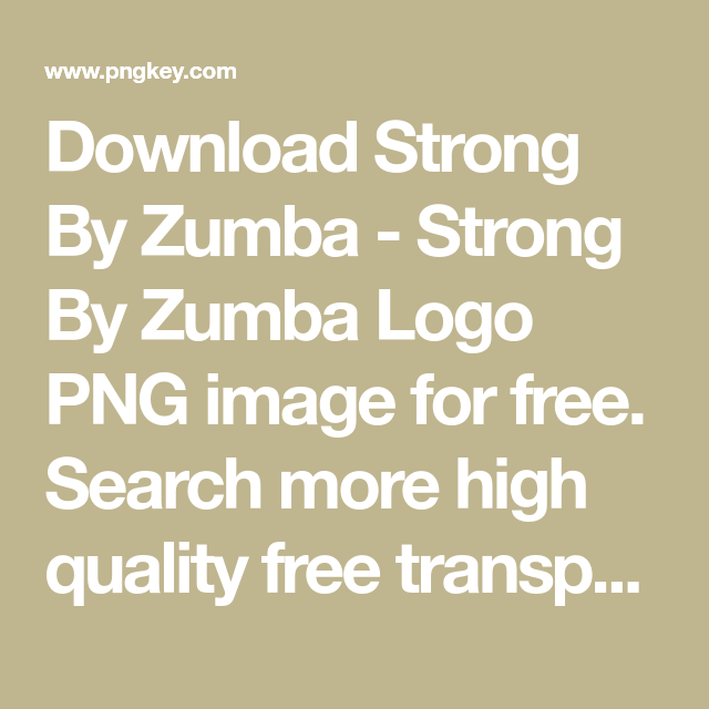Download Strong By Zumba Strong By Zumba Logo Png Image For Free Search More High Quality Free Transparent Png Images On Pngke Zumba Strong Zumba Logo Zumba