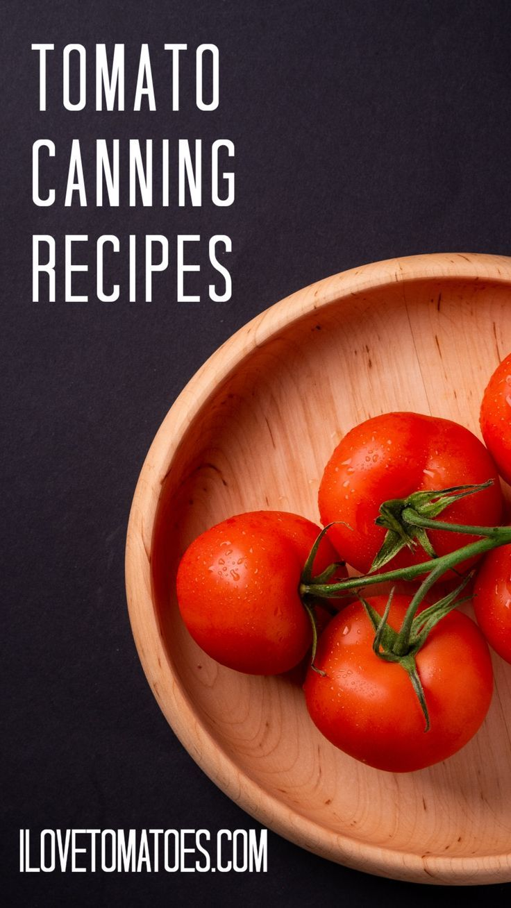 Best tomato canning recipes list canning tomatoes