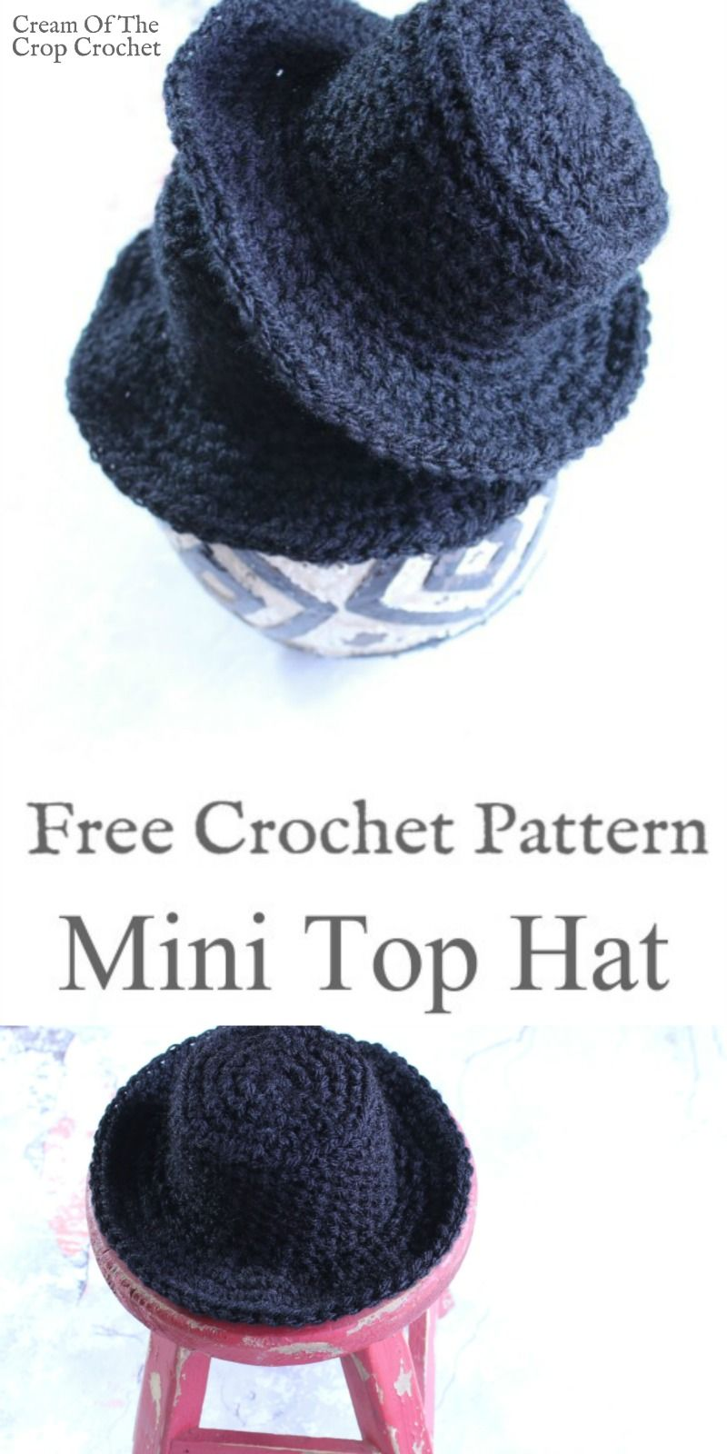 Mini Top Hat Crochet Pattern | Cream Of The Crop Crochet | Needle ...