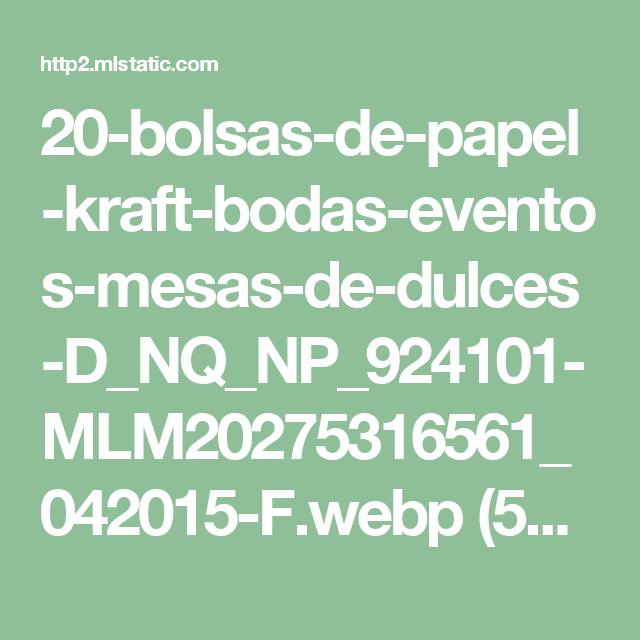 20-bolsas-de-papel-kraft-bodas-eventos-mesas-de-dulces-D_NQ_NP_924101-MLM20275316561_042015-F.webp (566×850)