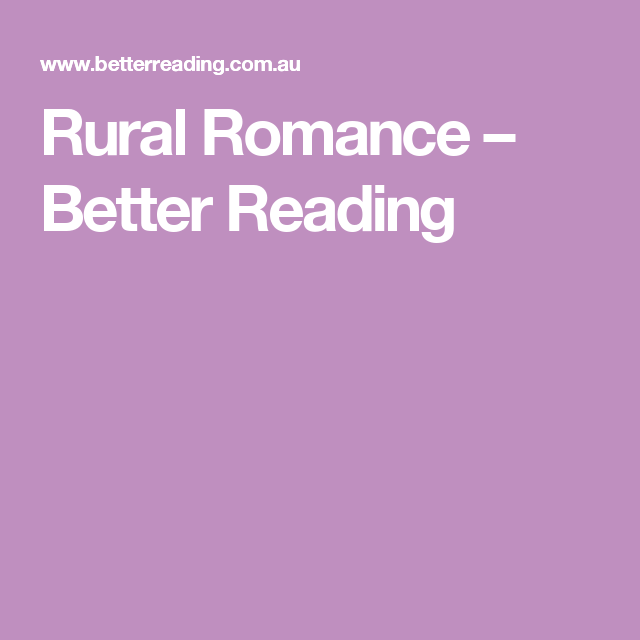Rural Romance – Better Reading