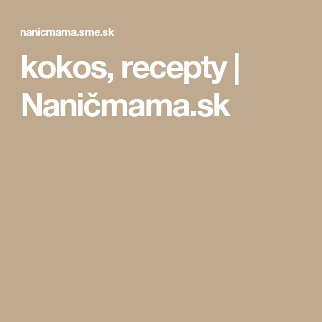 kokos, recepty | Naničmama.sk