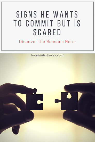 Signs He Wants to Commit But is Scared – (Discover Reasons Here