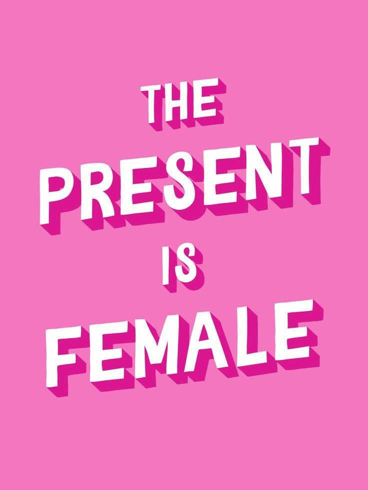 The Present Is Female
