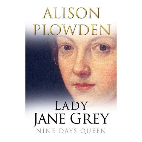 "For most, the name of Lady Jane Grey means the ""nine days queen,"" the child who was used as a pawn in the power politics of the Tudor rea..."