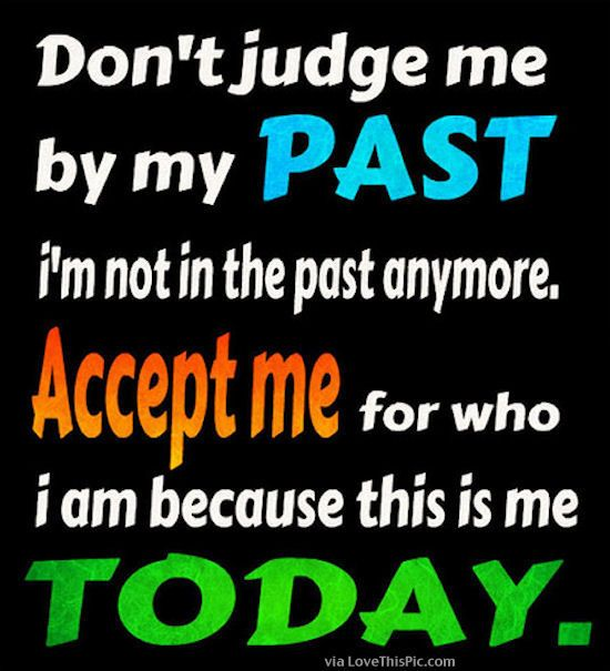 Do Not Judge Me By My Past Life Quotes Quotes Quote Past Life Quote