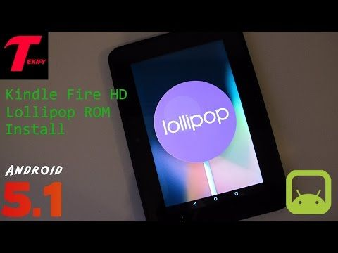 Install Android 5 1 Lollipop Rom On Kindle Fire Hd 7 Omni Rom Kindle Fire Kindle Fire Hd Kindle
