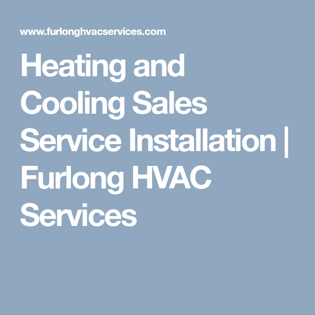 Heating And Cooling Sales Service Installation Furlong Hvac Services Hvac Services Heating And Cooling Hvac