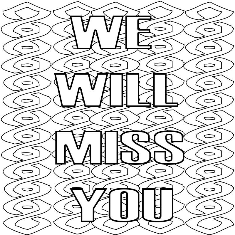 I Miss You Coloring Pages To Print We Miss You I Will Miss You