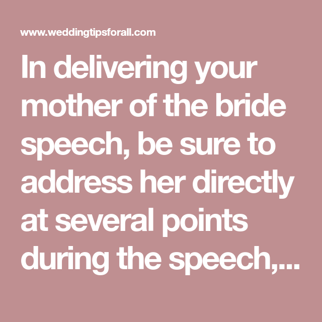 In Delivering Your Mother Of The Bride Speech, Be Sure To