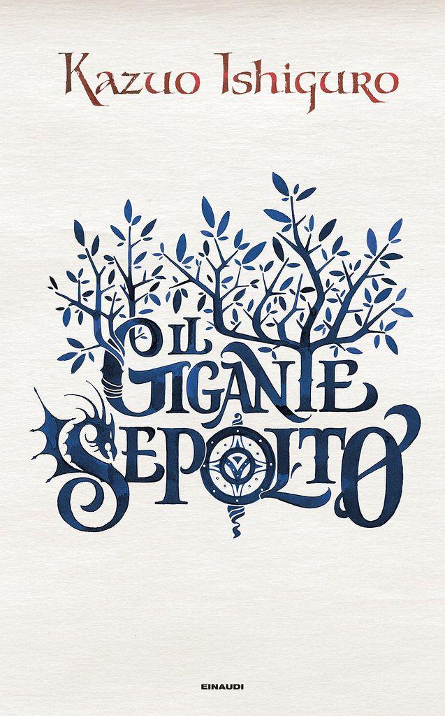 Cover for Kazuo Ishiguro - Il gigante sepolto (Einaudi) by Luca Barcellona - Calligraphy & Lettering Arts