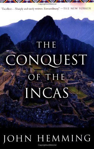 The Conquest of the Incas by John Hemming. A readable account of the events leading to the fall of the Inca Empire.