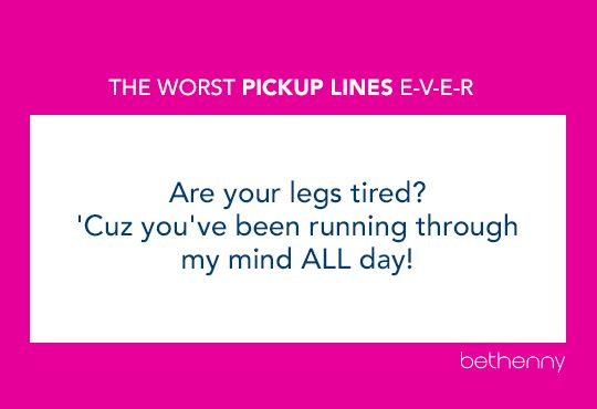 The best of the worst pickup lines ever  And we mean e-v-e-r    Love