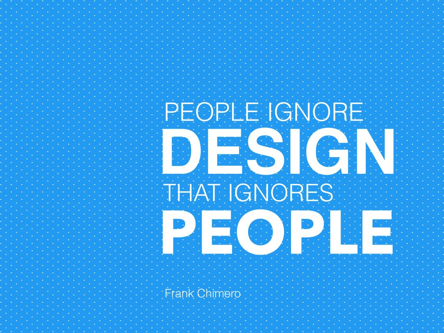 great design quote people ignore design that ignores people