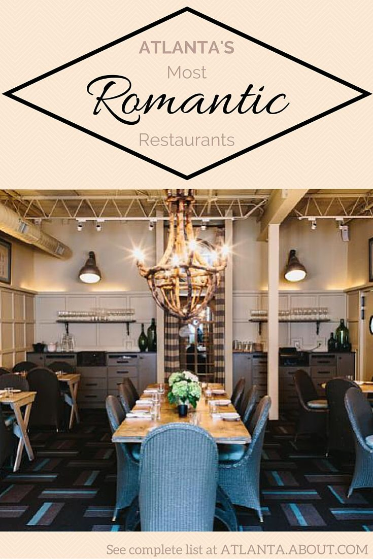 The Most Restaurants In Atlanta Complete With Impressive Wine Lists Chef Driven Menus And Intimate Atmospheres From Live Music To Breathtaking