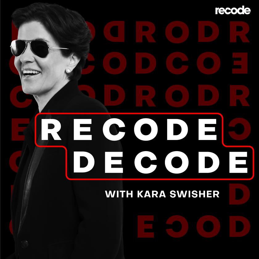 Recode Decode with Kara Swisher — Overcast Podcasts