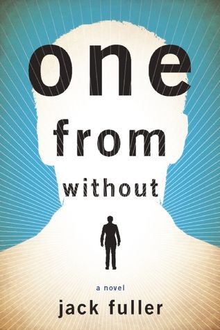 One from Without A Novel by Jack Fuller Novels