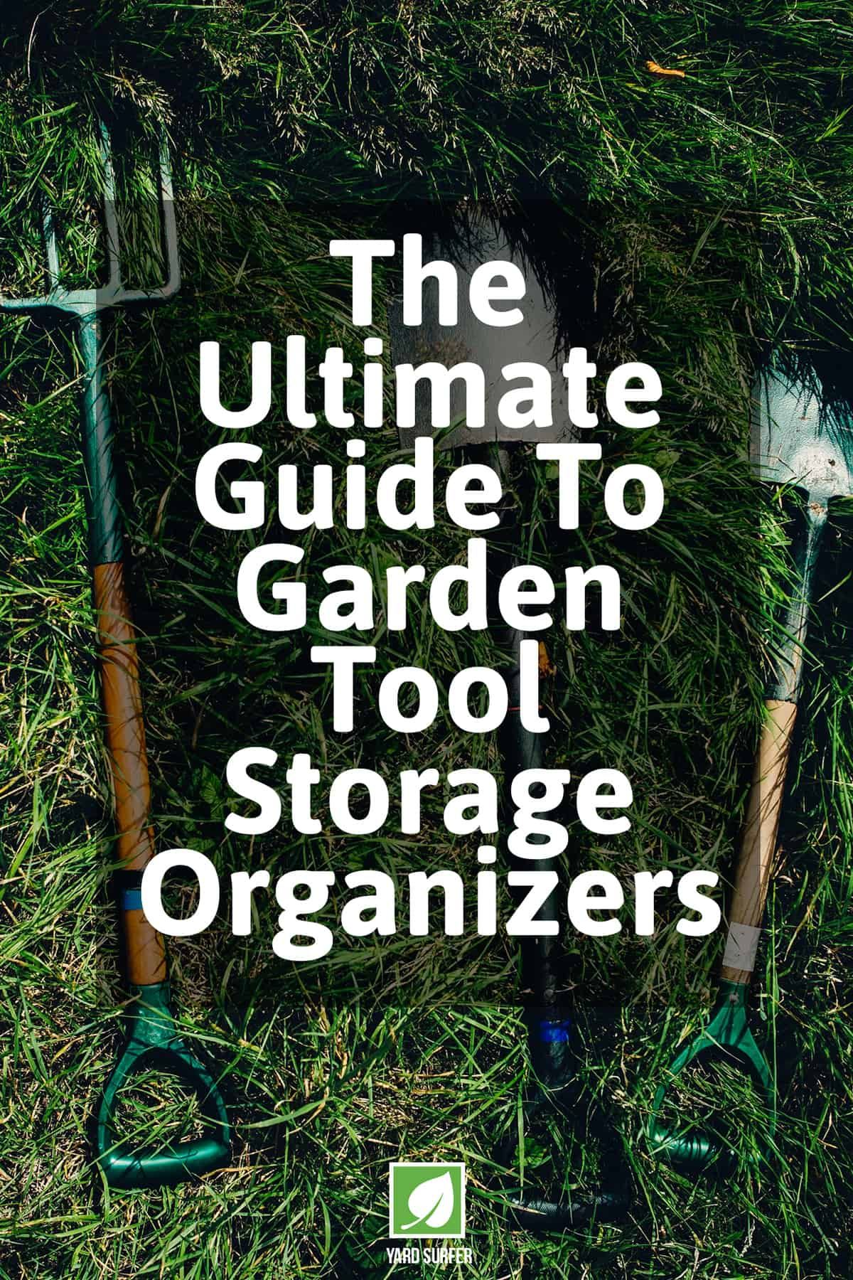The Ultimate Guide To Garden Tool Storage Organizers Garden Tool